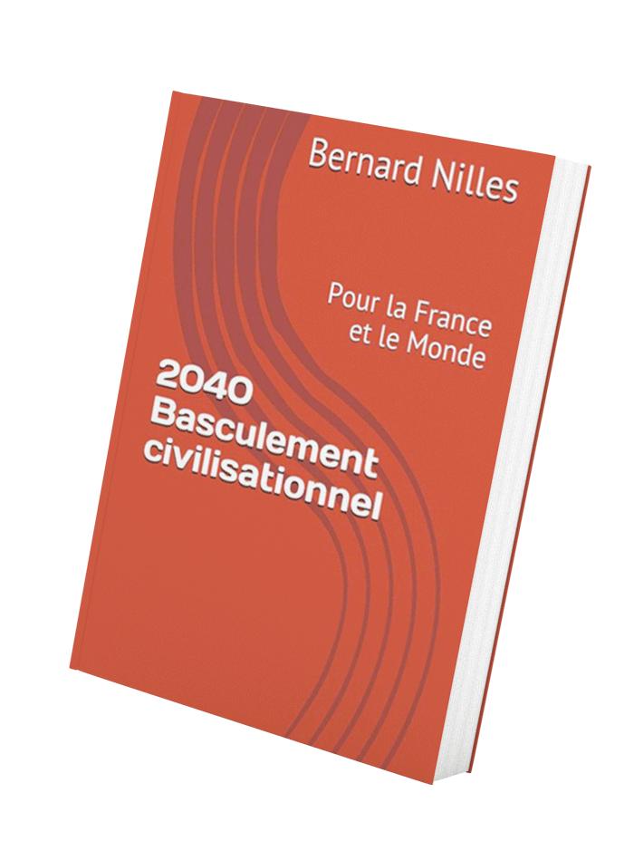 Livre 2040 : basculement civilisationnel de Bernard Nilles
