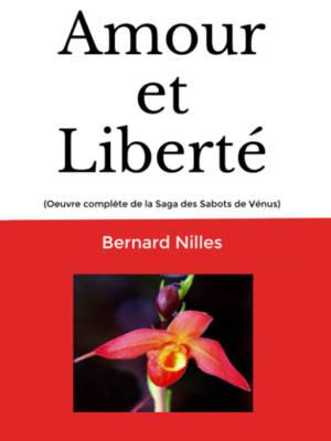 Amour et Liberté, oeuvre complète de la saga des sabots de Vénus, écrit par Bernard Nilles