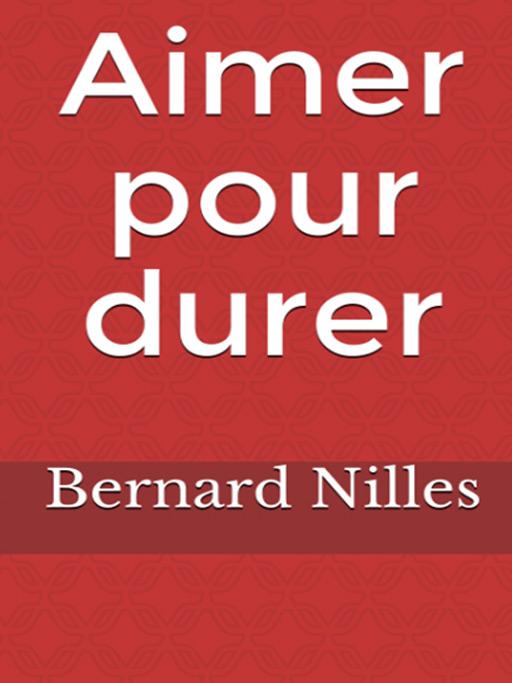 Aimer pour durer, roman, Bernard Nilles