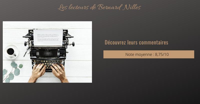 Ayez la curiosité de prendre connaissance des commentaires effectués par les lecteurs de Bernard NILLES sur ses derniers livres.